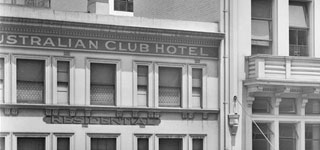 Australian Club Hotel, founded by Hugh SHORT.